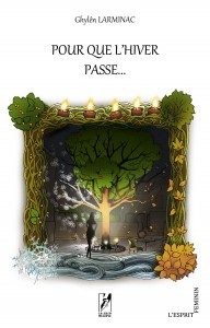 POUR QUE L'HIVER PASSE...  Le nouveau roman de Ghylên LARMINAC ro9782356960405-192x300